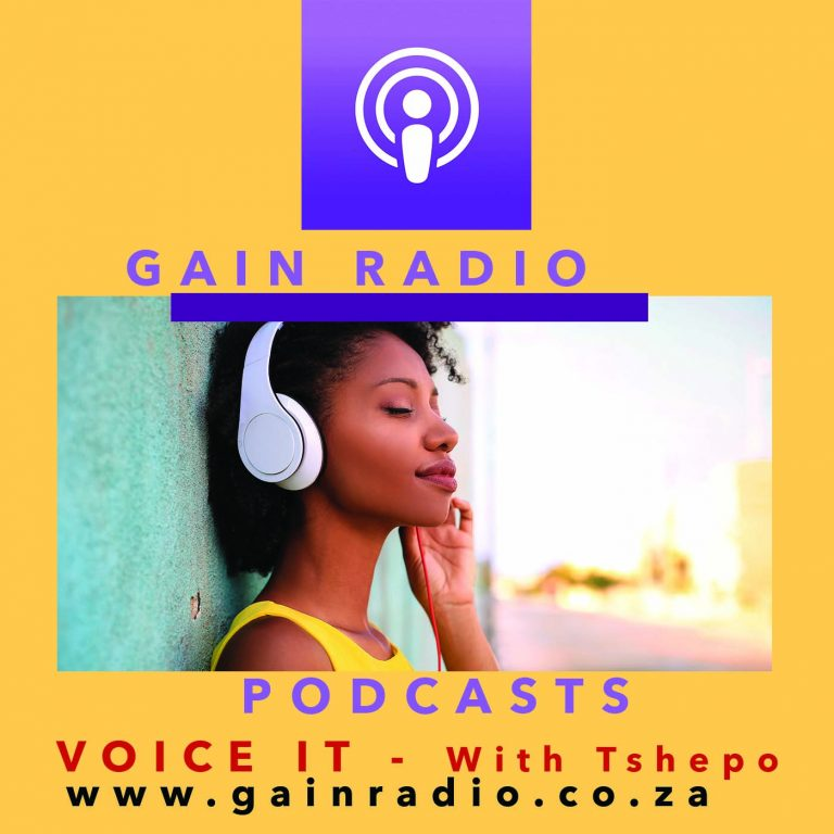 Gain Radio Podcasts - Voice IT - by Tshepo